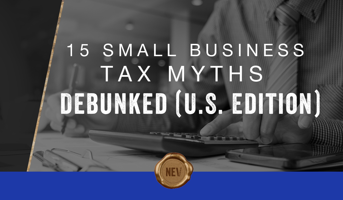 15 SMALL BUSINESS TAX MYTHS DEBUNKED US edition